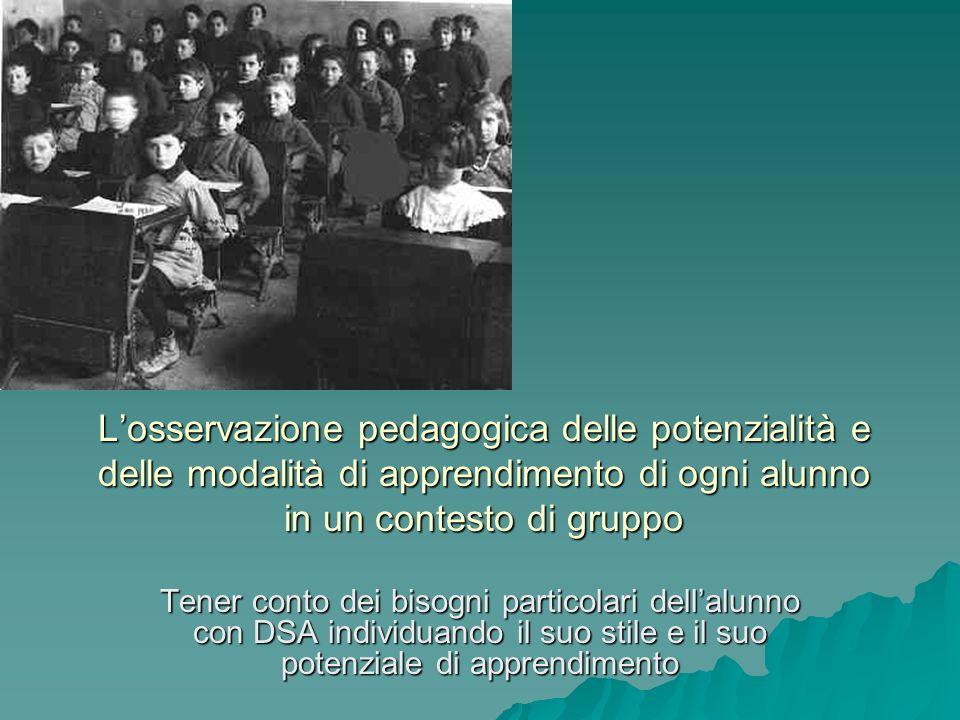 L'osservazione pedagogica delle potenzialità e delle modalità di apprendimento di ogni alunno in un contesto di gruppo