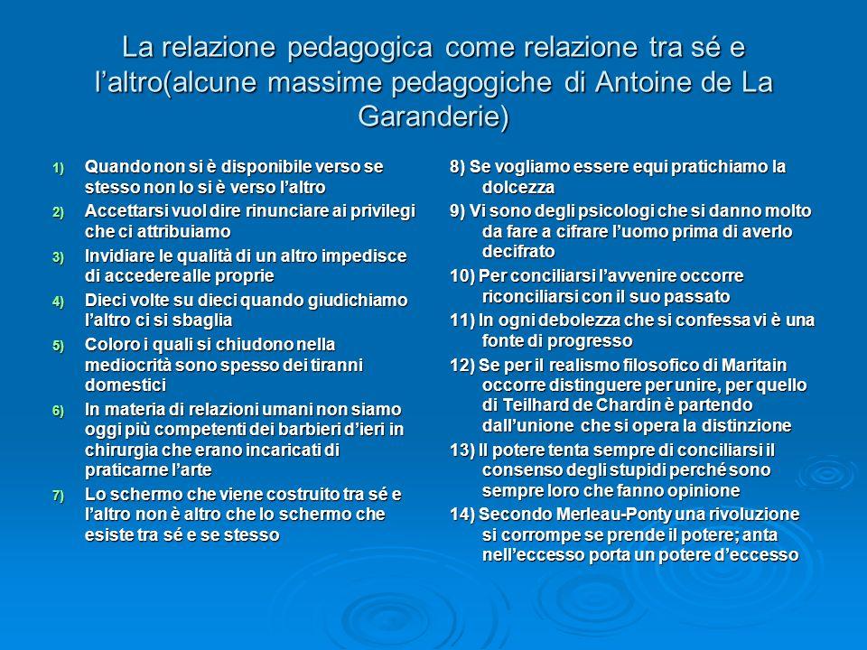 La relazione pedagogica come relazione tra sé e l'altro(alcune massime pedagogiche di Antoine de La Garanderie)