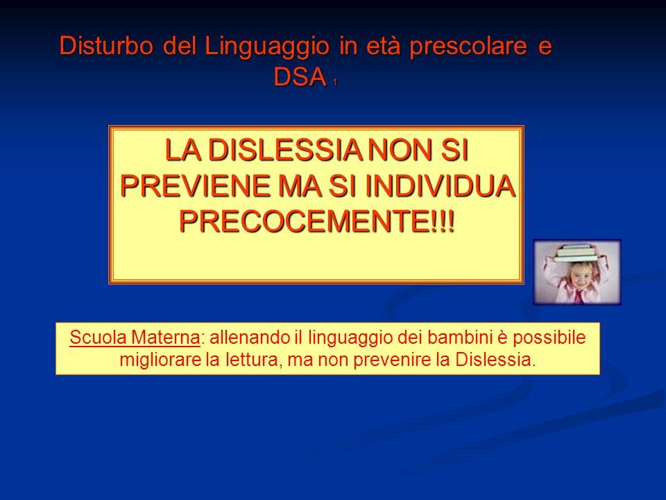 LA DISLESSIA NON SI PREVIENE MA SI INDIVIDUA PRECOCEMENTE!!!