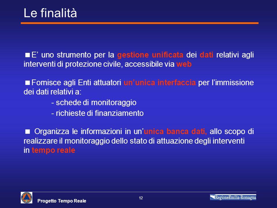 Le finalità E' uno strumento per la gestione unificata dei dati relativi agli interventi di protezione civile, accessibile via web.