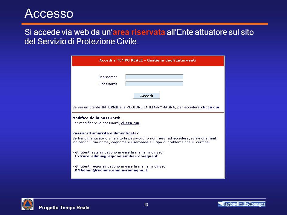 Accesso Si accede via web da un'area riservata all'Ente attuatore sul sito del Servizio di Protezione Civile.
