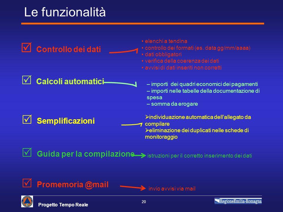 Le funzionalità  Controllo dei dati  Calcoli automatici
