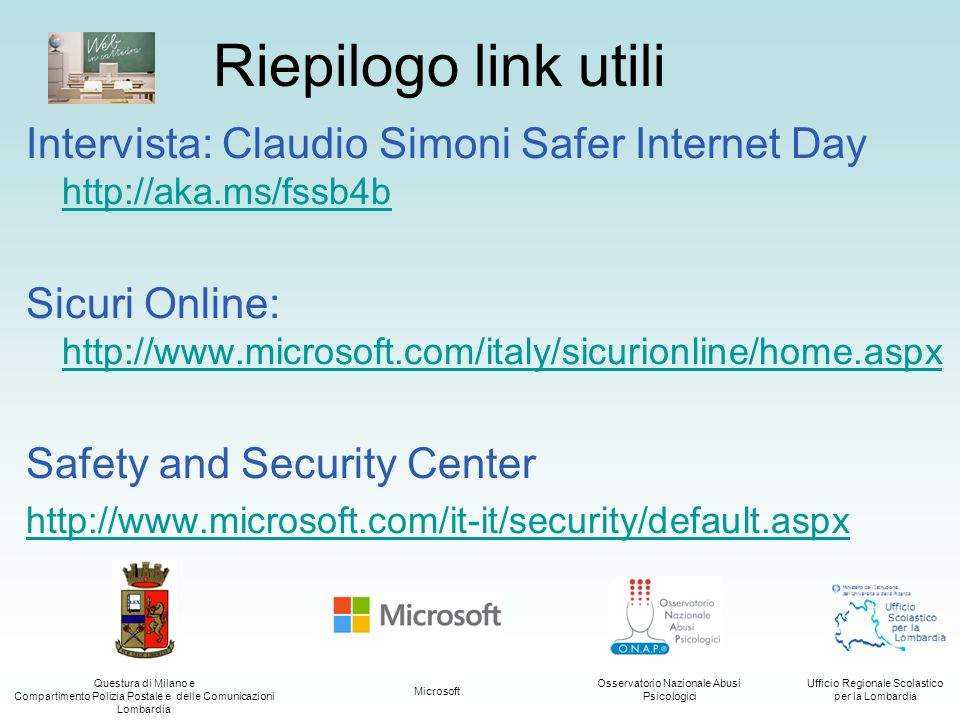 Riepilogo link utili Intervista: Claudio Simoni Safer Internet Day http://aka.ms/fssb4b.