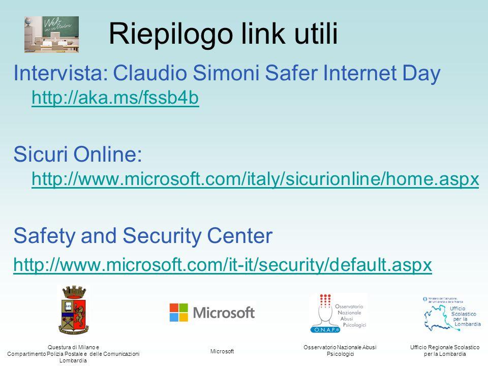 Riepilogo link utiliIntervista: Claudio Simoni Safer Internet Day http://aka.ms/fssb4b.