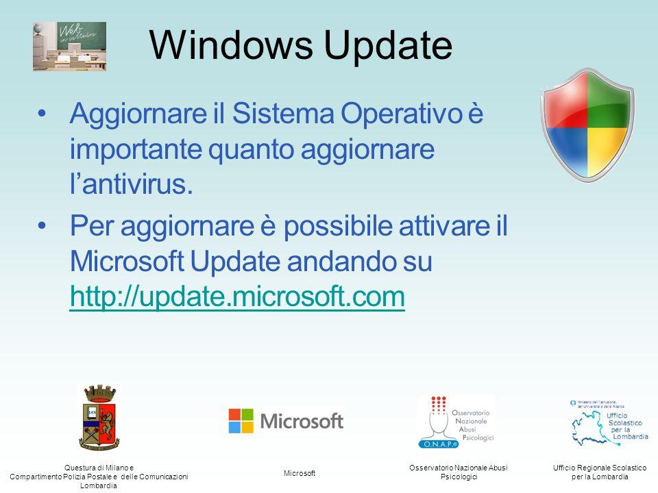 Windows Update Aggiornare il Sistema Operativo è importante quanto aggiornare l'antivirus.