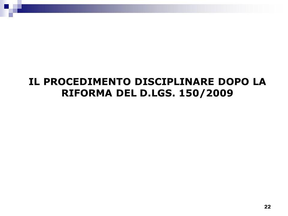 IL PROCEDIMENTO DISCIPLINARE DOPO LA RIFORMA DEL D.LGS. 150/2009