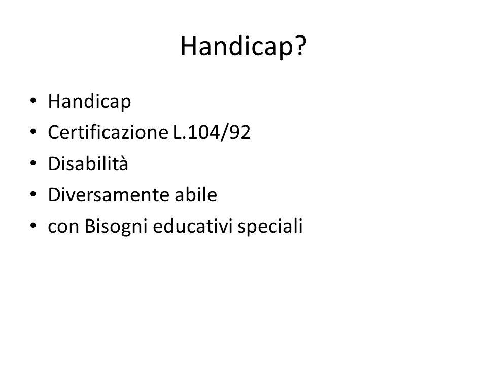 Handicap Handicap Certificazione L.104/92 Disabilità