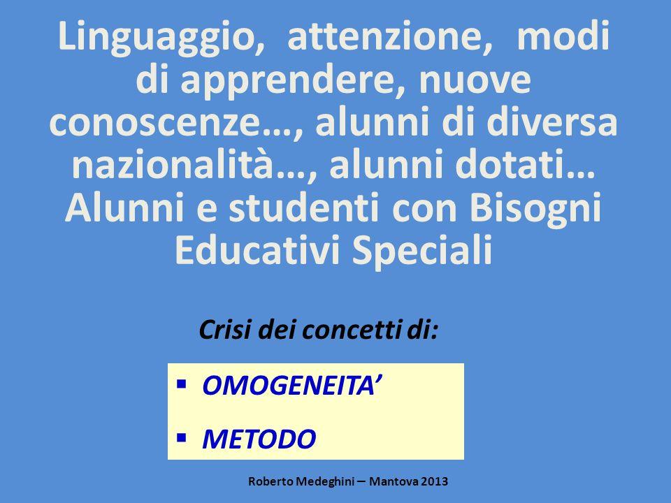 Linguaggio, attenzione, modi di apprendere, nuove conoscenze…, alunni di diversa nazionalità…, alunni dotati… Alunni e studenti con Bisogni Educativi Speciali