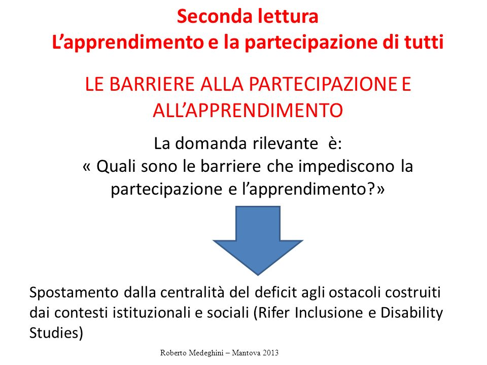 Seconda lettura L'apprendimento e la partecipazione di tutti. LE BARRIERE ALLA PARTECIPAZIONE E ALL'APPRENDIMENTO.