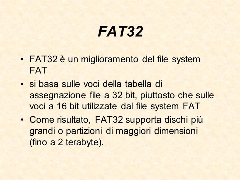 FAT32 FAT32 è un miglioramento del file system FAT