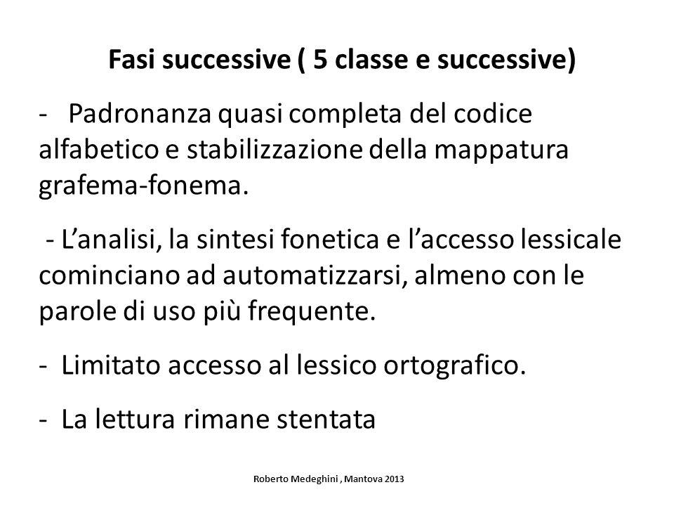 Fasi successive ( 5 classe e successive)