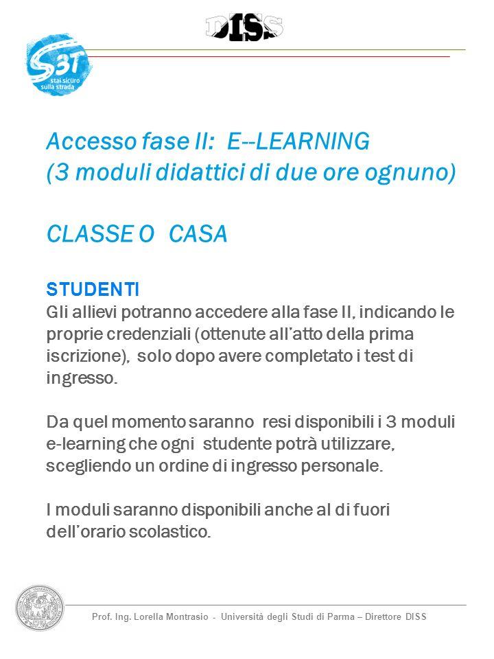 Accesso fase II: E--LEARNING (3 moduli didattici di due ore ognuno)