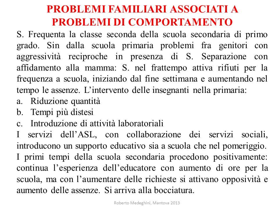 PROBLEMI FAMILIARI ASSOCIATI A PROBLEMI DI COMPORTAMENTO