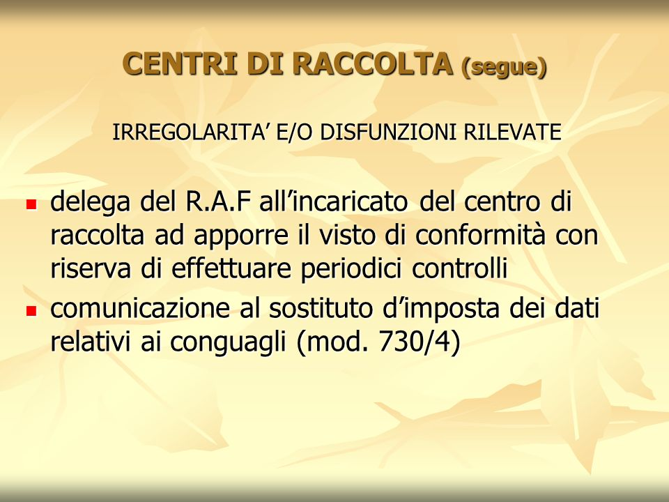 CENTRI DI RACCOLTA (segue)