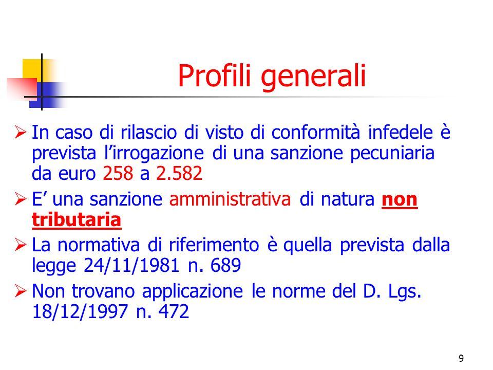 Profili generali In caso di rilascio di visto di conformità infedele è prevista l'irrogazione di una sanzione pecuniaria da euro 258 a 2.582.