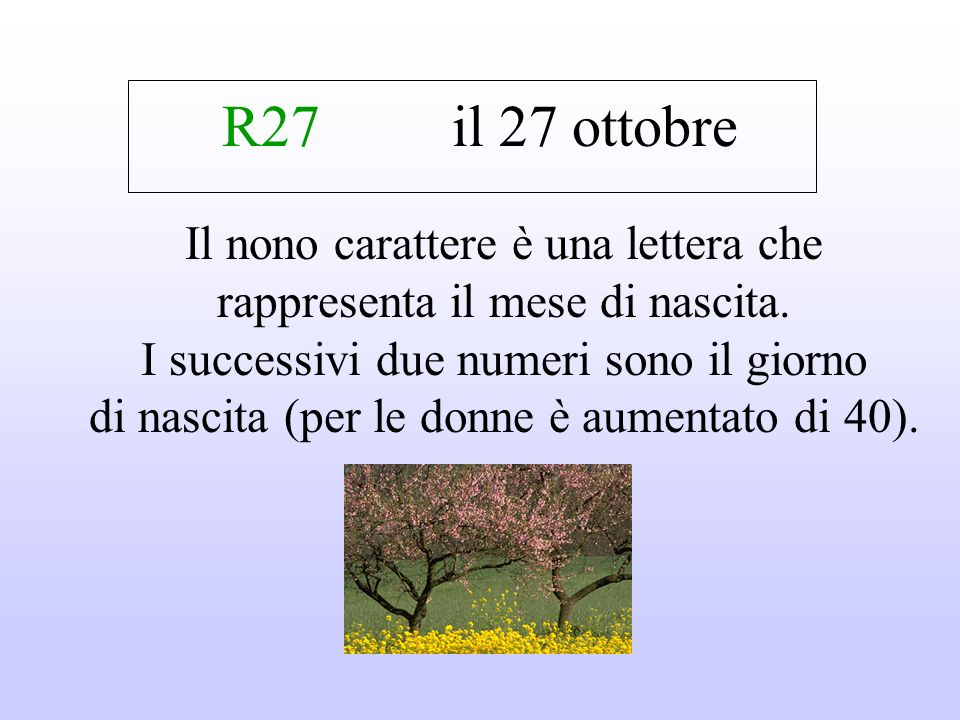 R27 il 27 ottobre Il nono carattere è una lettera che