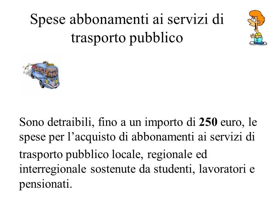 Spese abbonamenti ai servizi di trasporto pubblico