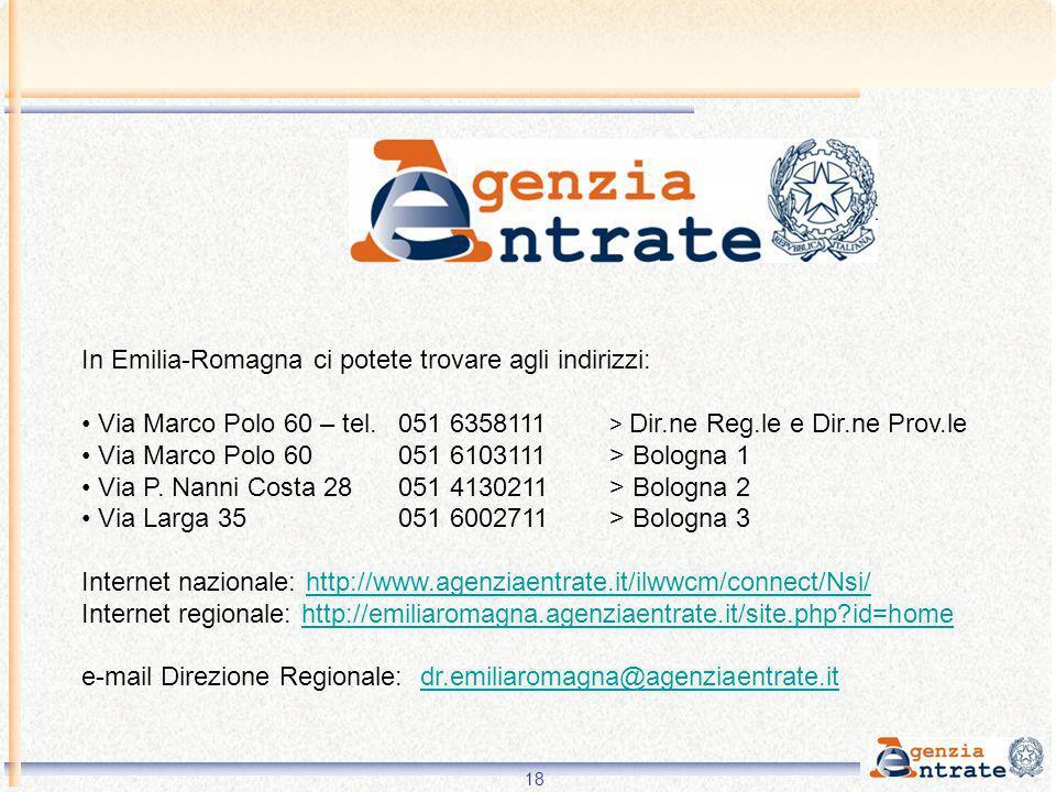 In Emilia-Romagna ci potete trovare agli indirizzi: