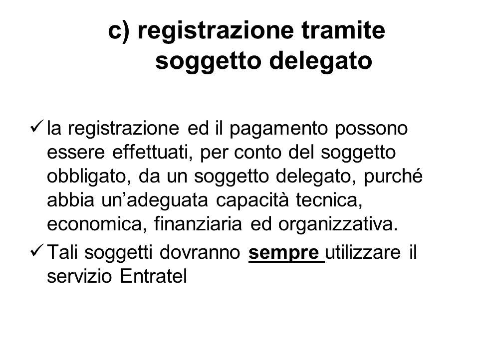 c) registrazione tramite soggetto delegato
