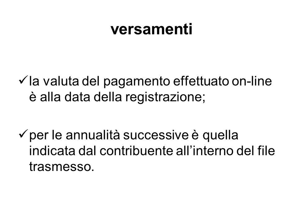 versamenti la valuta del pagamento effettuato on-line è alla data della registrazione;