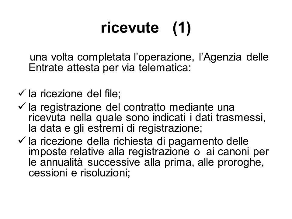ricevute (1)una volta completata l'operazione, l'Agenzia delle Entrate attesta per via telematica: