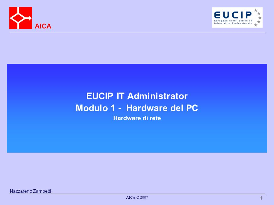 EUCIP IT Administrator Modulo 1 - Hardware del PC Hardware di rete