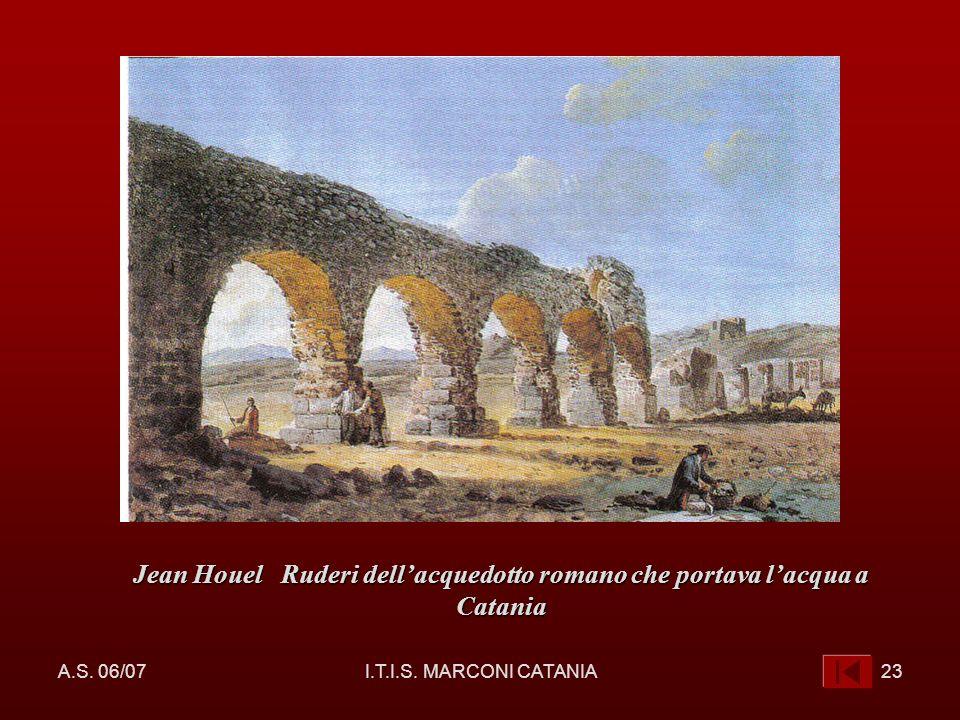Jean Houel Ruderi dell'acquedotto romano che portava l'acqua a Catania