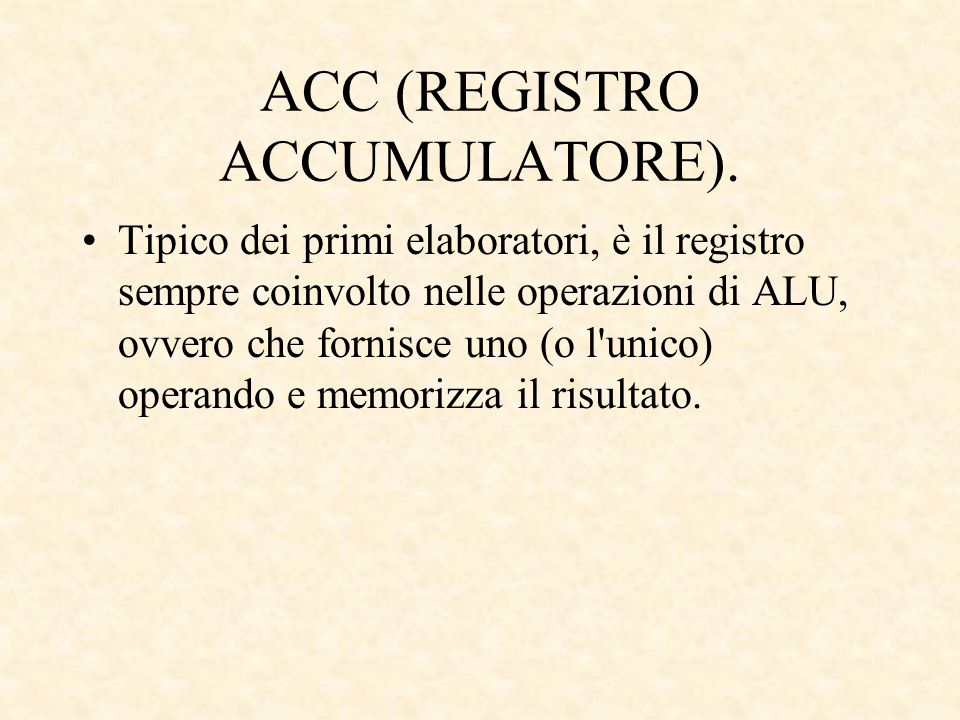 ACC (REGISTRO ACCUMULATORE).