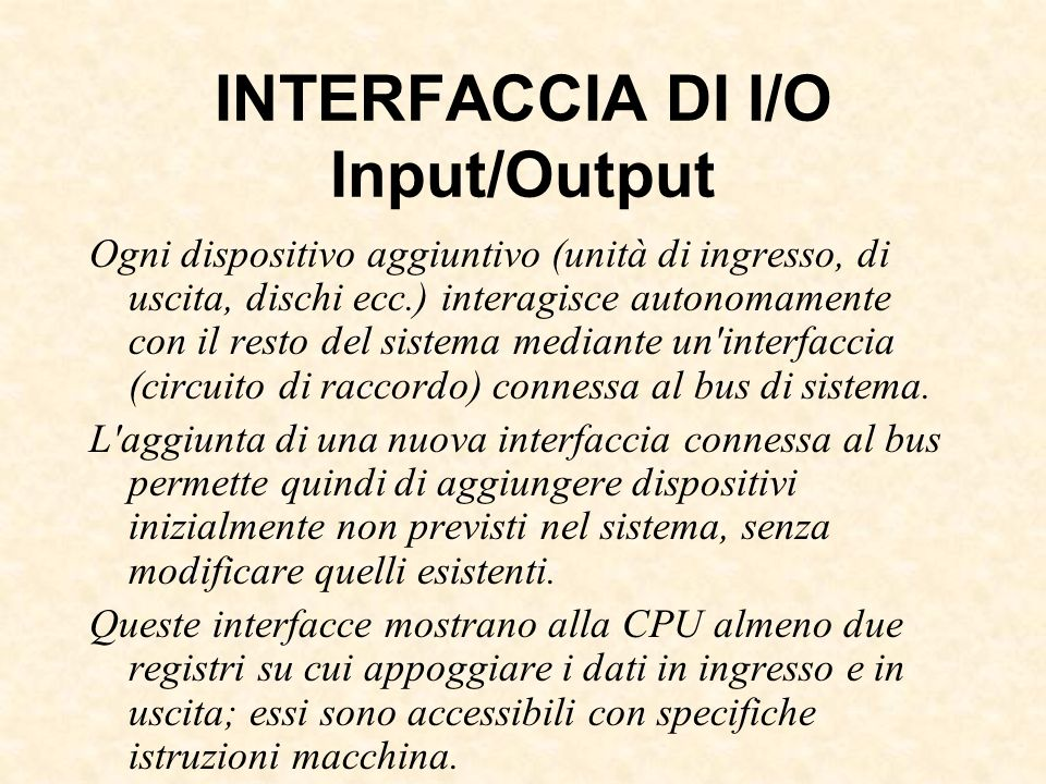 INTERFACCIA DI I/O Input/Output
