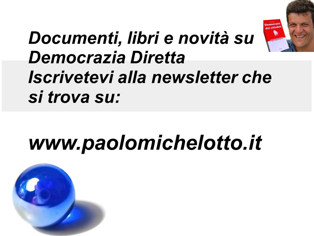 www.paolomichelotto.it Documenti, libri e novità su Democrazia Diretta