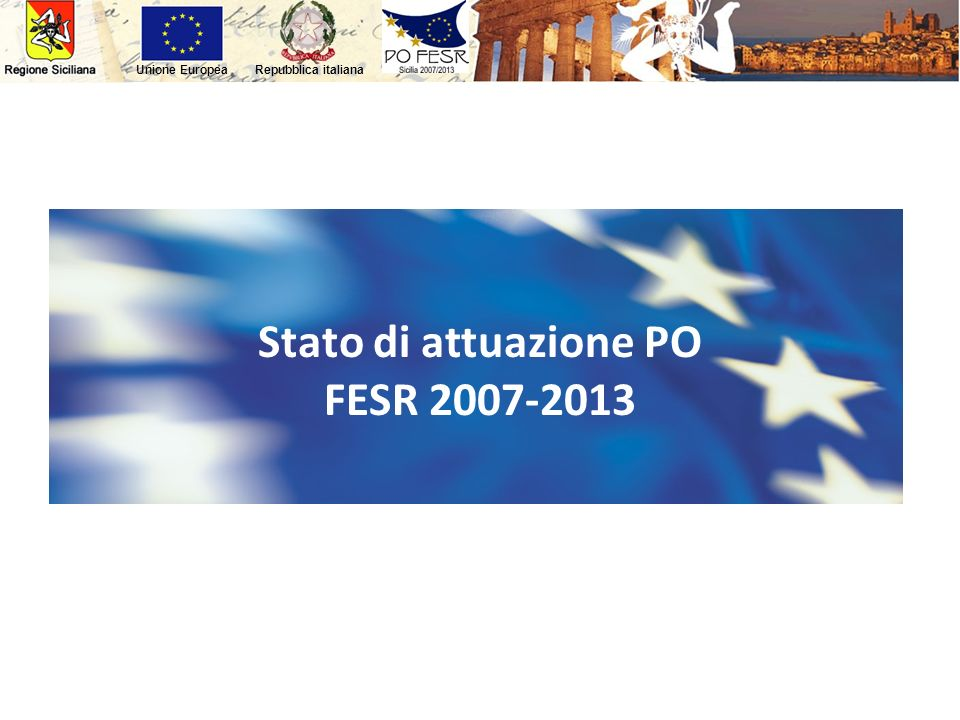 Stato di attuazione PO FESR 2007-2013