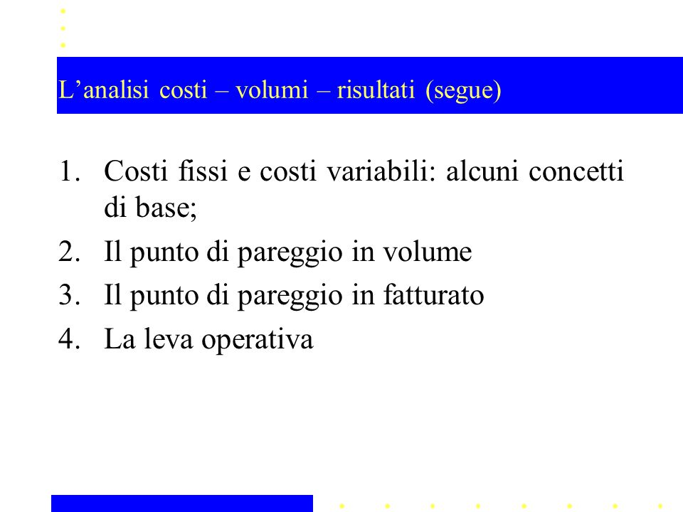 L'analisi costi – volumi – risultati (segue)
