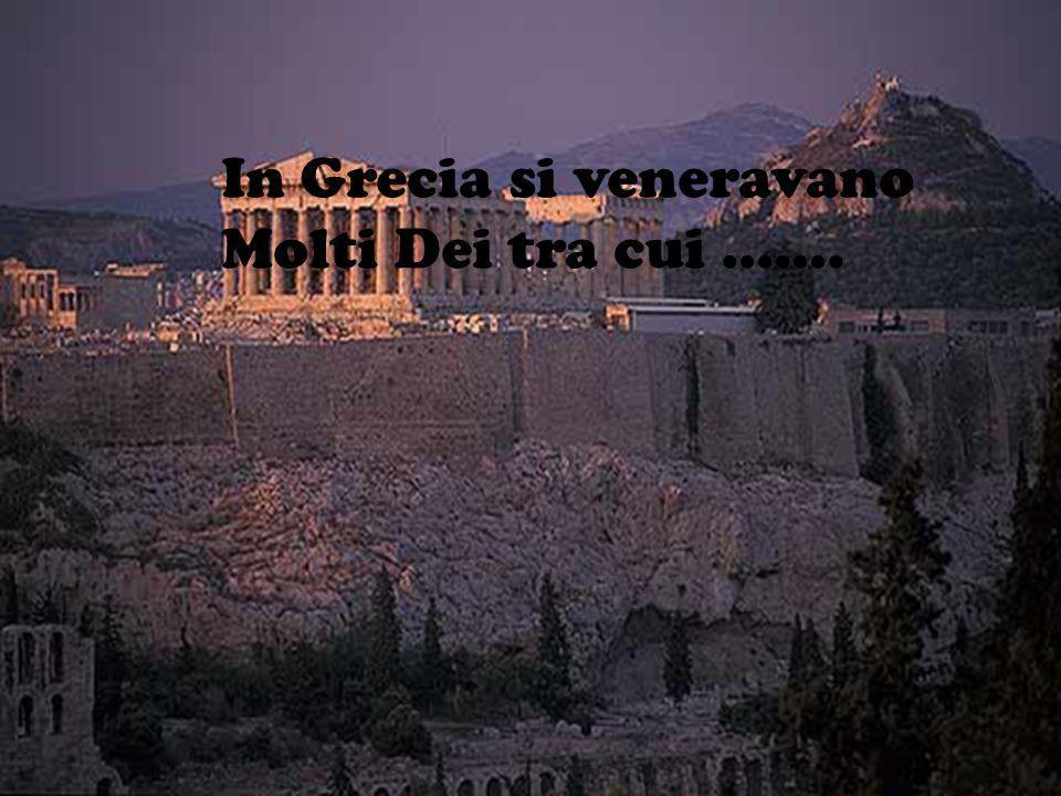 In Grecia si veneravano