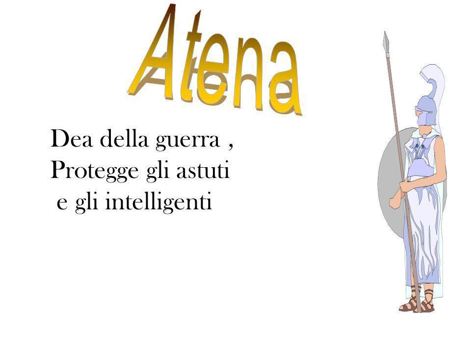 Atena Dea della guerra , Protegge gli astuti e gli intelligenti