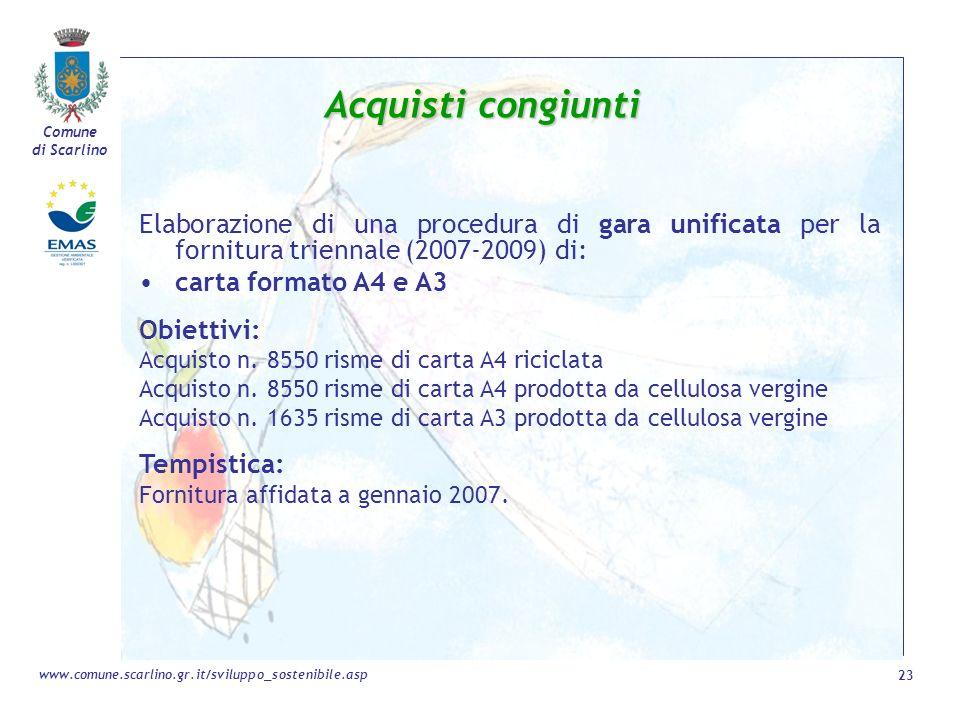 Acquisti congiunti Elaborazione di una procedura di gara unificata per la fornitura triennale (2007-2009) di: