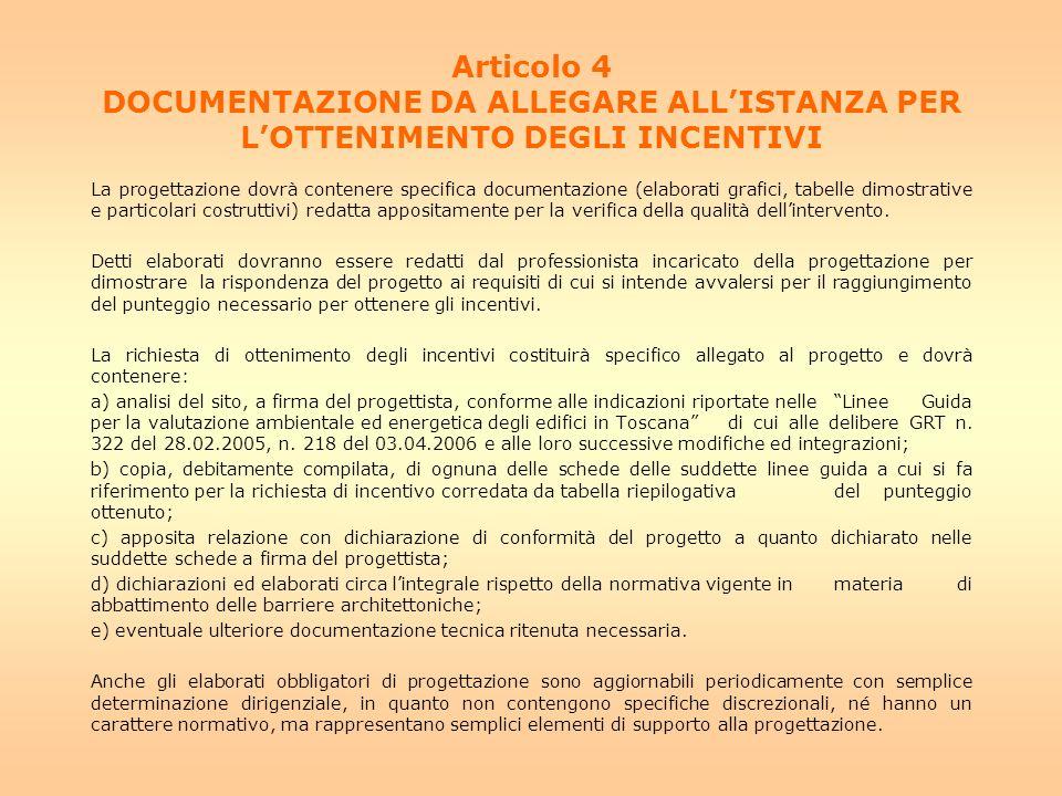 Articolo 4 DOCUMENTAZIONE DA ALLEGARE ALL'ISTANZA PER L'OTTENIMENTO DEGLI INCENTIVI