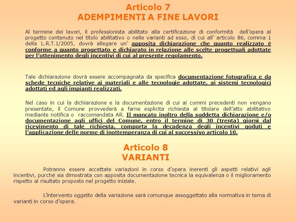 Articolo 7 ADEMPIMENTI A FINE LAVORI