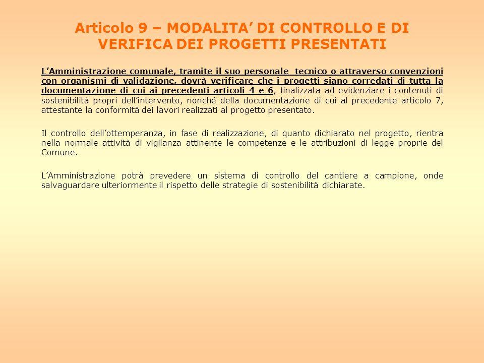 Articolo 9 – MODALITA' DI CONTROLLO E DI VERIFICA DEI PROGETTI PRESENTATI