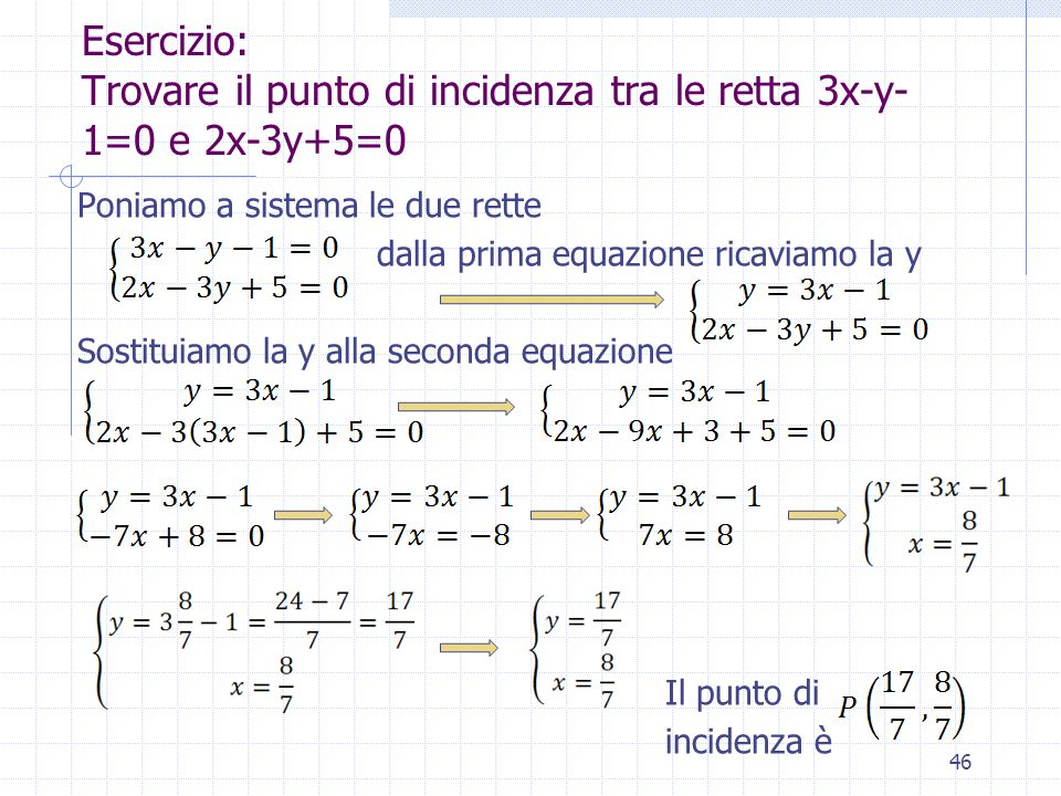 Esercizio: Trovare il punto di incidenza tra le retta 3x-y-1=0 e 2x-3y+5=0