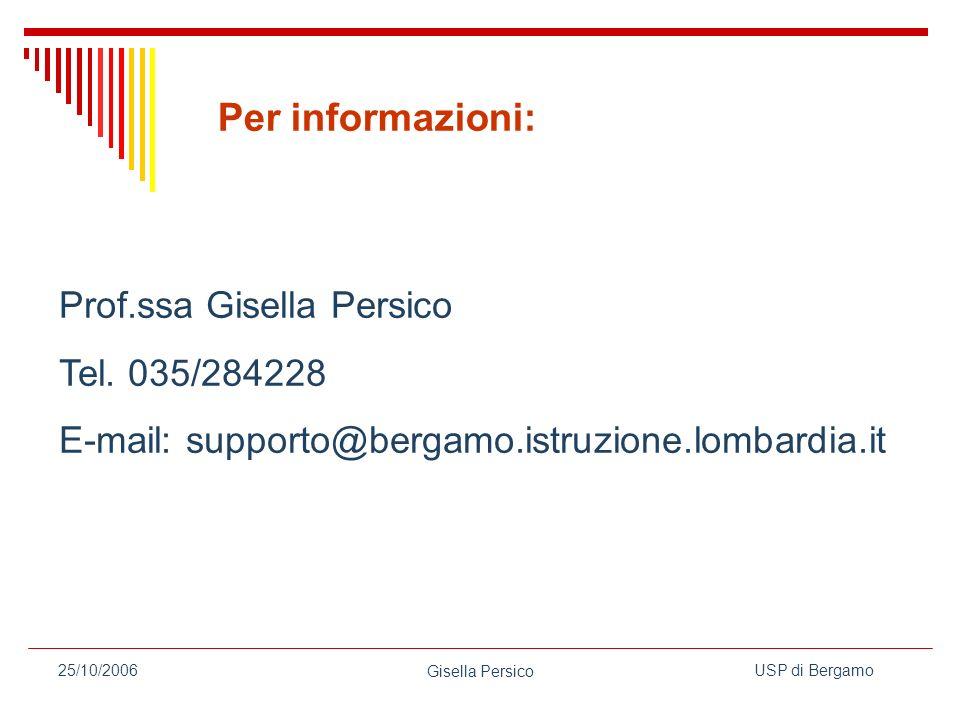 Per informazioni: Prof.ssa Gisella Persico Tel. 035/284228
