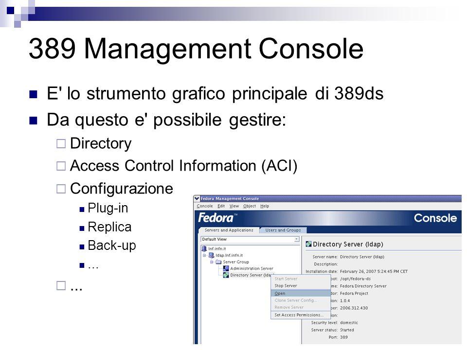 389 Management Console E lo strumento grafico principale di 389ds