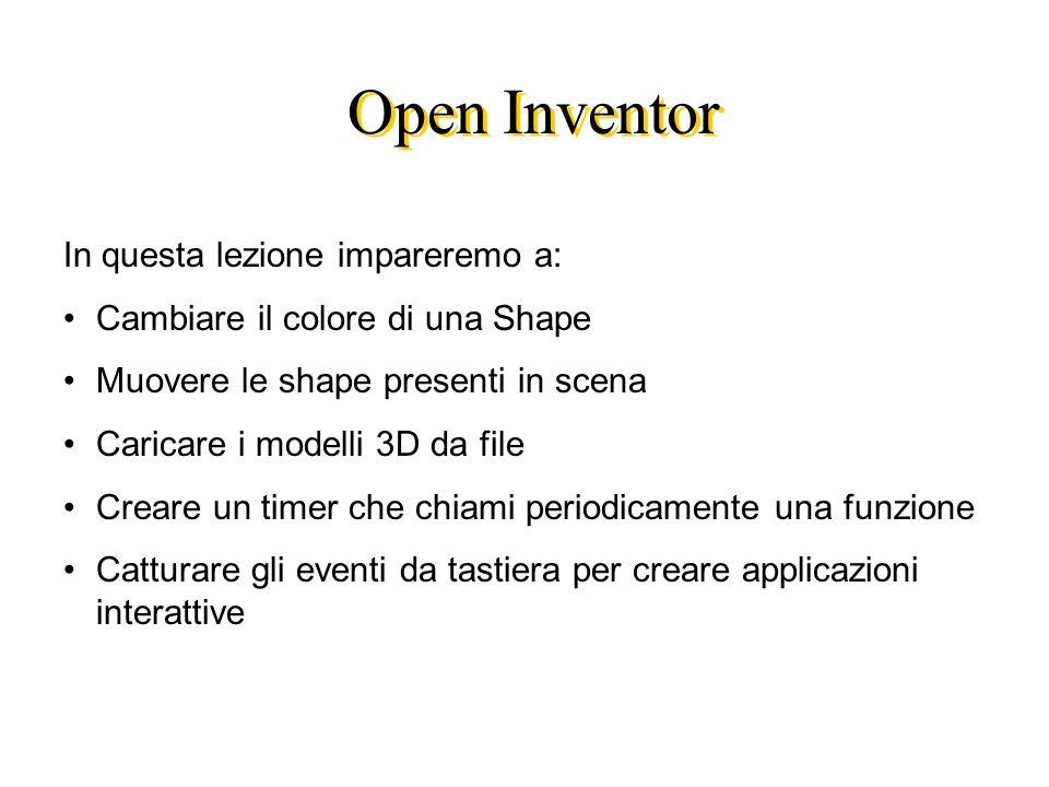 Open Inventor In questa lezione impareremo a: