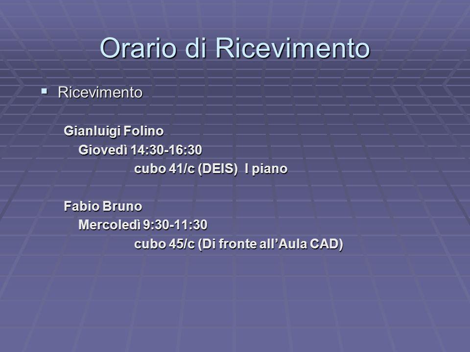 Orario di Ricevimento Ricevimento Gianluigi Folino Giovedì 14:30-16:30