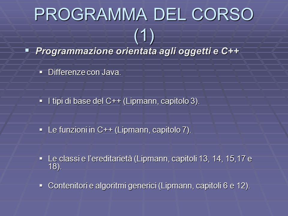 PROGRAMMA DEL CORSO (1) Programmazione orientata agli oggetti e C++