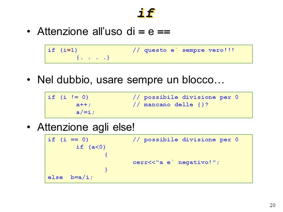 if Attenzione all'uso di = e == Nel dubbio, usare sempre un blocco…