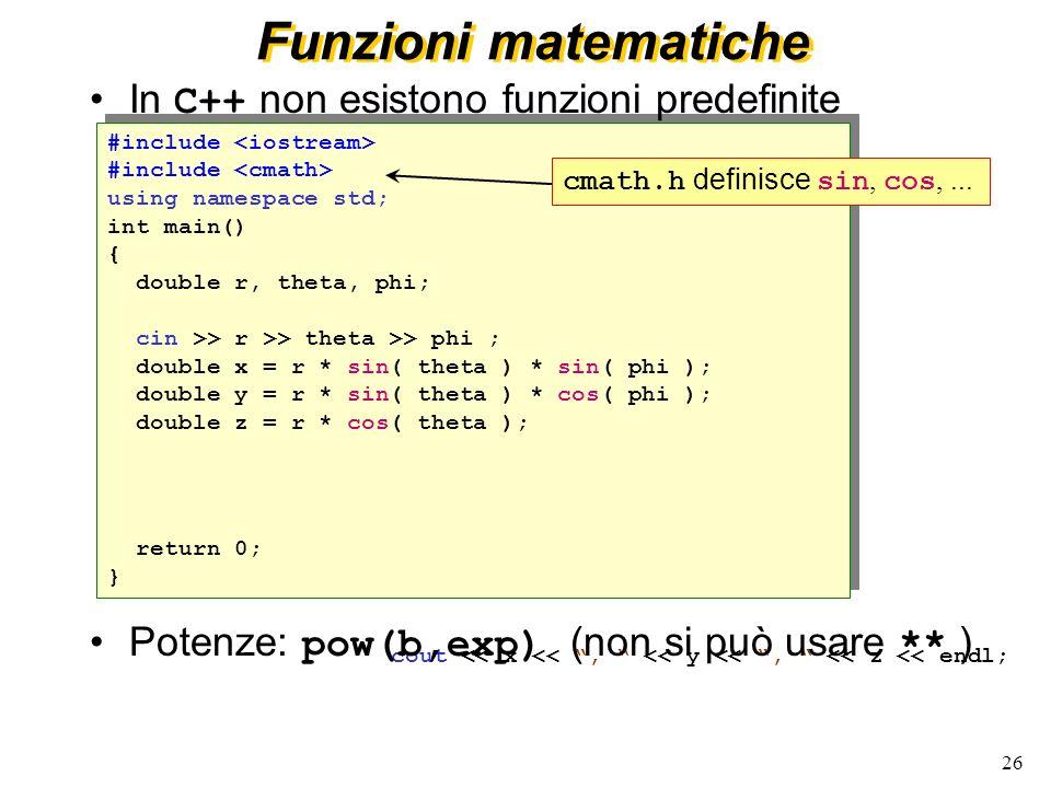 Funzioni matematiche In C++ non esistono funzioni predefinite