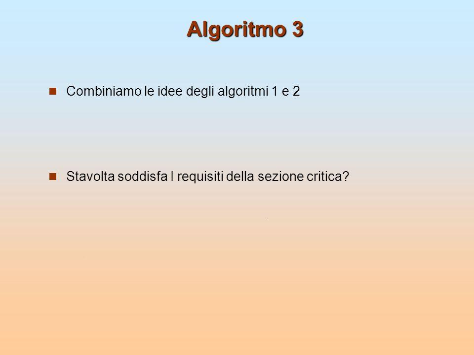 Algoritmo 3 Combiniamo le idee degli algoritmi 1 e 2