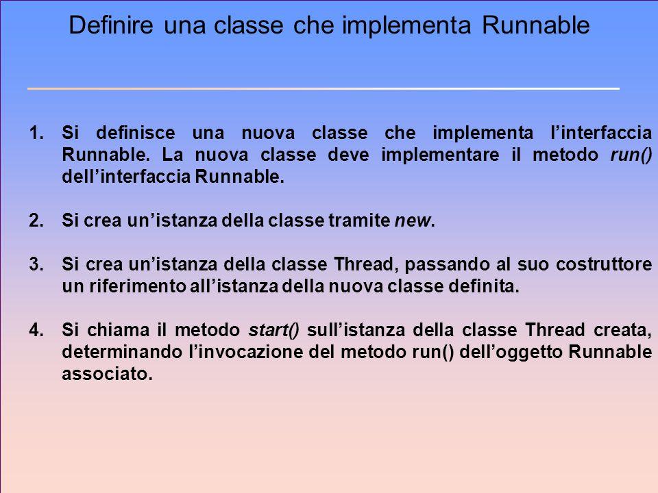 Definire una classe che implementa Runnable
