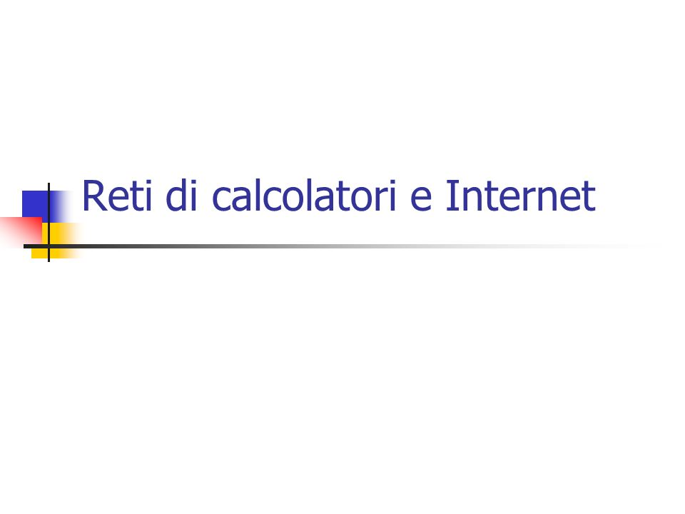 Reti di calcolatori e Internet