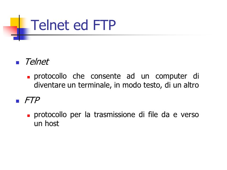 Telnet ed FTP Telnet FTP
